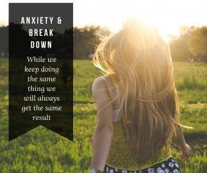 Anxiety & Breakdown