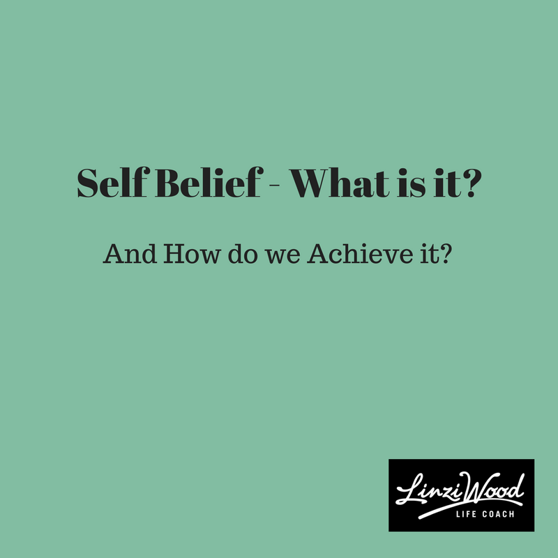 Self Belief – What is it? & How do We Achieve it?